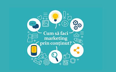Cum să faci marketing prin conținut?
